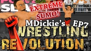 MDickie's Wrestling Revolution EP7: I'm the Extreme Sumo