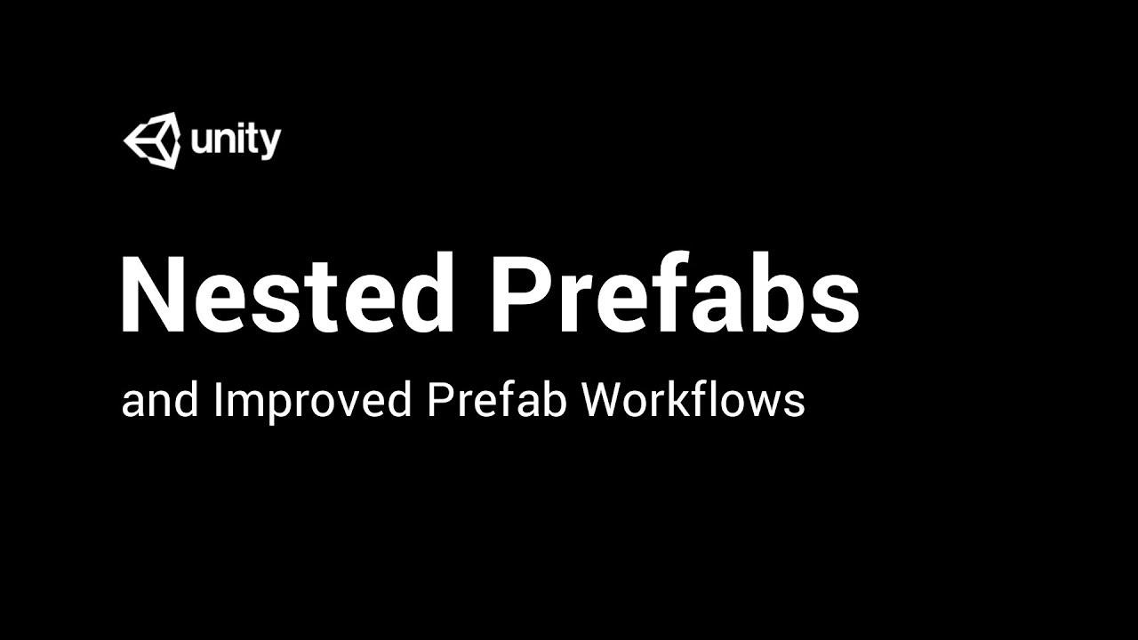Introducing new Prefab workflows – Unity Blog