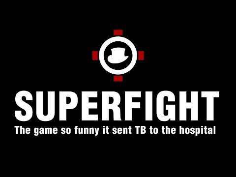 SUPERFIGHT - The game so funny, it sent TB to the hospital [STRONG LANGUAGE]