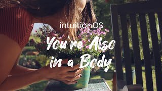 intuitionOS: You're Also in a Body [Part 5]