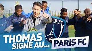 INSIDE : Thomas signe au...Paris FC !