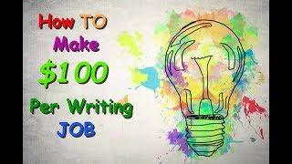 How to make $100  per writing job