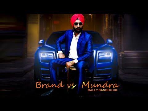 Brand vs Mundra (Full Video) || Bally Sandhu || New Punjabi Song 2017 || Aar Bee || T&J Records
