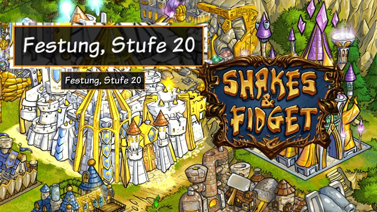 Shakes And Fidget Festung