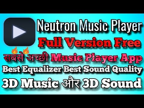 🔥🔥Best Music Player App 2018 || Neutron Music Player Full Version 2018 || By Technical Villain