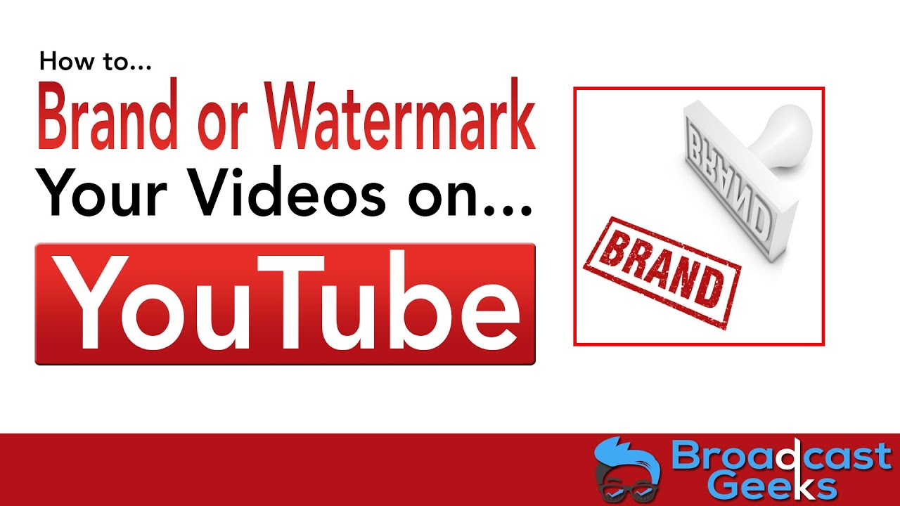 How To Add Channel Branding Or Video Watermark To Youtube Videos