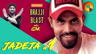 Jadeja part 1 | Quick Heal Bhajji Blast with CSK | QuPlayTV