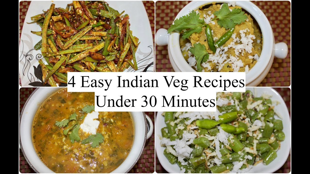 4 Easy Indian Veg Recipes Under 30 minutes | 4 Quick Dinner Ideas | Simple Living Wise Thinking ...