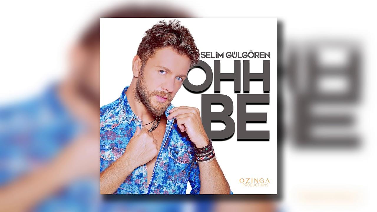 Selim Gülgören - Ohh Be