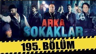 ARKA SOKAKLAR 195 BÖLÜM FULL HD