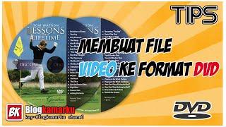 Cara Burning Video Ke Format DVD Dengan Mudah dan Hasil keuren
