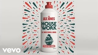 Jax Jones House Work Preditah Remix Ft Mike Dunn MNEK