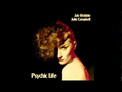 Jah Wobble & Julie Campbell.- Phantasms Rise