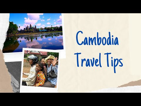How to Travel - Cambodia Top Tips