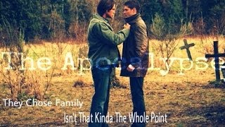 "SPN || The Apocalypse || ""They Chose Family"" [TVGC]"