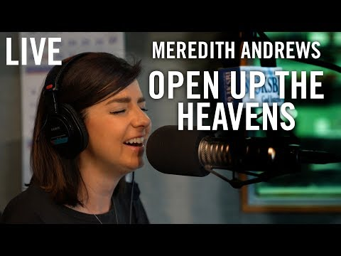 "Meredith Andrews - ""Open Up The Heavens"" Live at KSBJ"