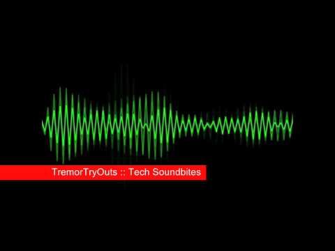 TremorTryOuts - Tech Soundbites
