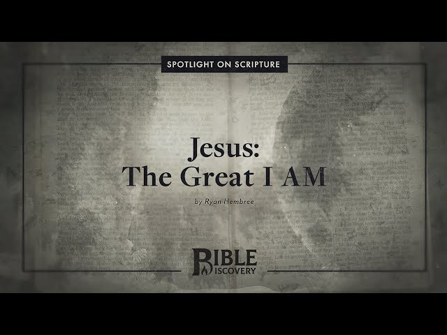 Does Jesus Actually Claim To Be God? | Spotlight on Scripture | Jesus: The Great I AM
