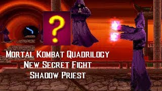 Mortal Kombat Quadrilogy v1.02b NEW SECRET FIGHT (Shadow Priest)