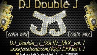 구독&좋아요 다운가능2016 11월 DJ Double J Colin MIX VOL1 mix nonstop music 클럽노래모음,연속재생,최신클럽음악 2017