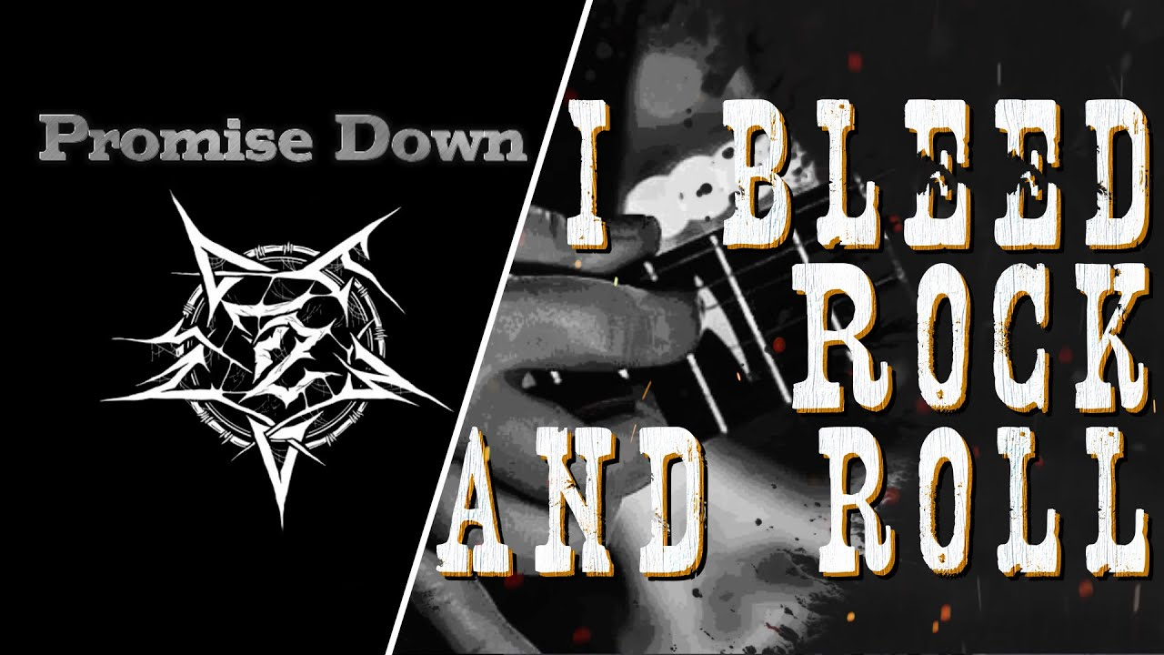 Promise Down - I bleed rock 'n roll