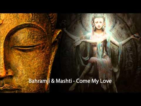 Bahramji & Mashti - Come My Love (Bia Jane)