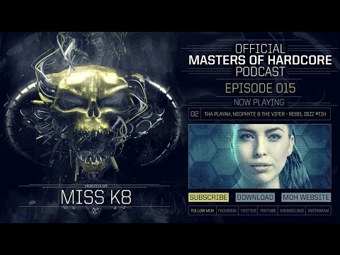 Official Masters of Hardcore Podcast 015 by Miss K8