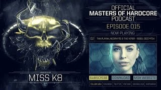 Video Official Masters of Hardcore Podcast 015 by Miss K8 download MP3, 3GP, MP4, WEBM, AVI, FLV November 2017