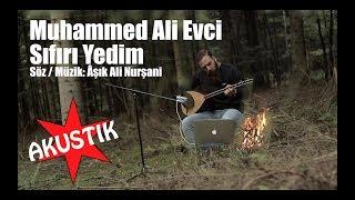 Muhammed Ali Evci -  Sıfırı Yedim (AKUSTIK)