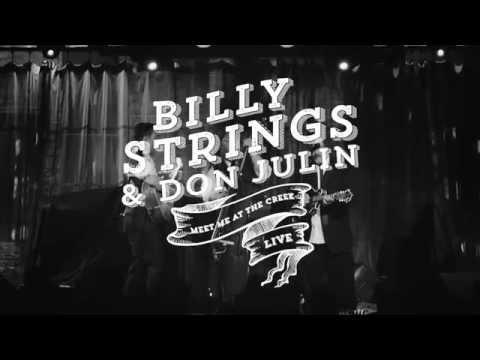 Billy Strings & Don Julin - Meet Me At The Creek