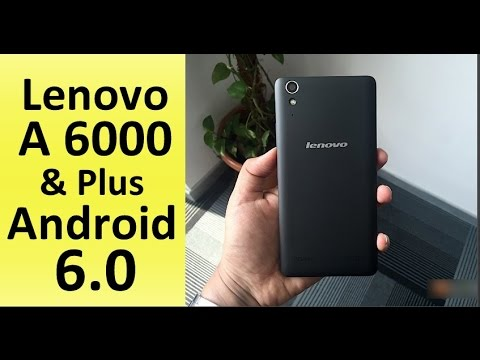 How To Get Lenovo A6000 Plus Android 60 Marshmallow