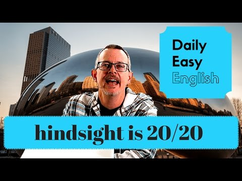Learn English: Daily Easy English 1064: Hindsight Is 20/20