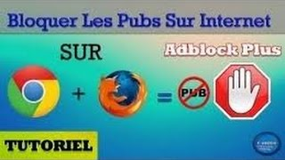Tutoriel   Comment Bloquer Les Publicités Sur Internet Avec Adblock Plus Facilement Et Sans Logiciel