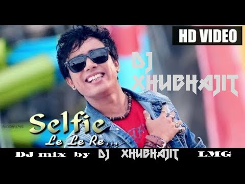 selfie le le 're new song mix by dj shubhajit