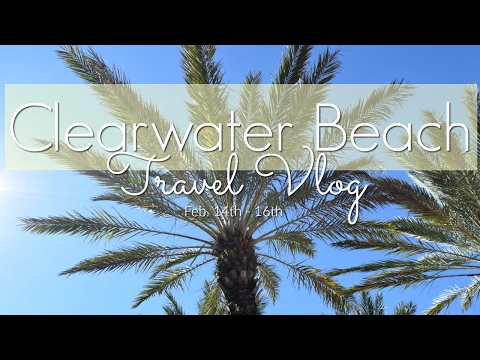 CLEARWATER VLOG (Feb14th -16th)