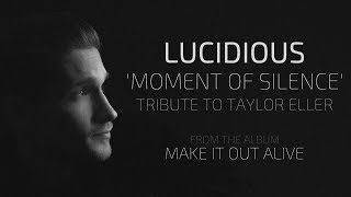 Lucidious | Moment of Silence ft. Josh Woods [TRIBUTE for Tayl…