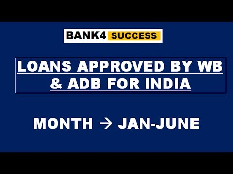 Loans & Advances given by World Bank and ADB to India in 2017
