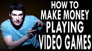 How To Make Money Playing Video Games   Epic How To