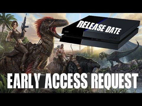 ARK Survival Evolved PS4 Release Date Early Access Request