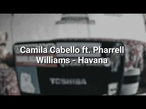 Camila Cabello ft. Pharrell Williams - Havana(unofficial lirik music video)
