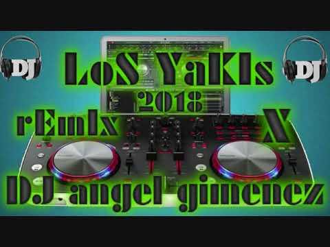 LOS YAKIS MAS BONITA MAS GITANA 2018 REMIX X DJ ANGEL GIMENEZ