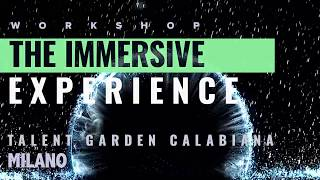 workshop The Immersive Experience