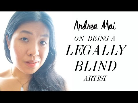 ABOUT BEING A LEGALLY BLIND ARTIST/PHOTOGRAPHER