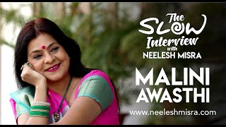 Malini Awasthi | The Slow Interview With Neelesh Misra | Full Episode