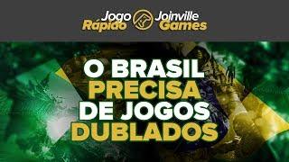 O BRASIL PRECISA DE JOGOS DUBLADOS!