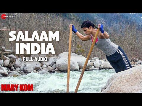 Salaam India - Full Audio | Mary Kom | Priyanka Chopra | Vishal Dadlani & Salim Merchant
