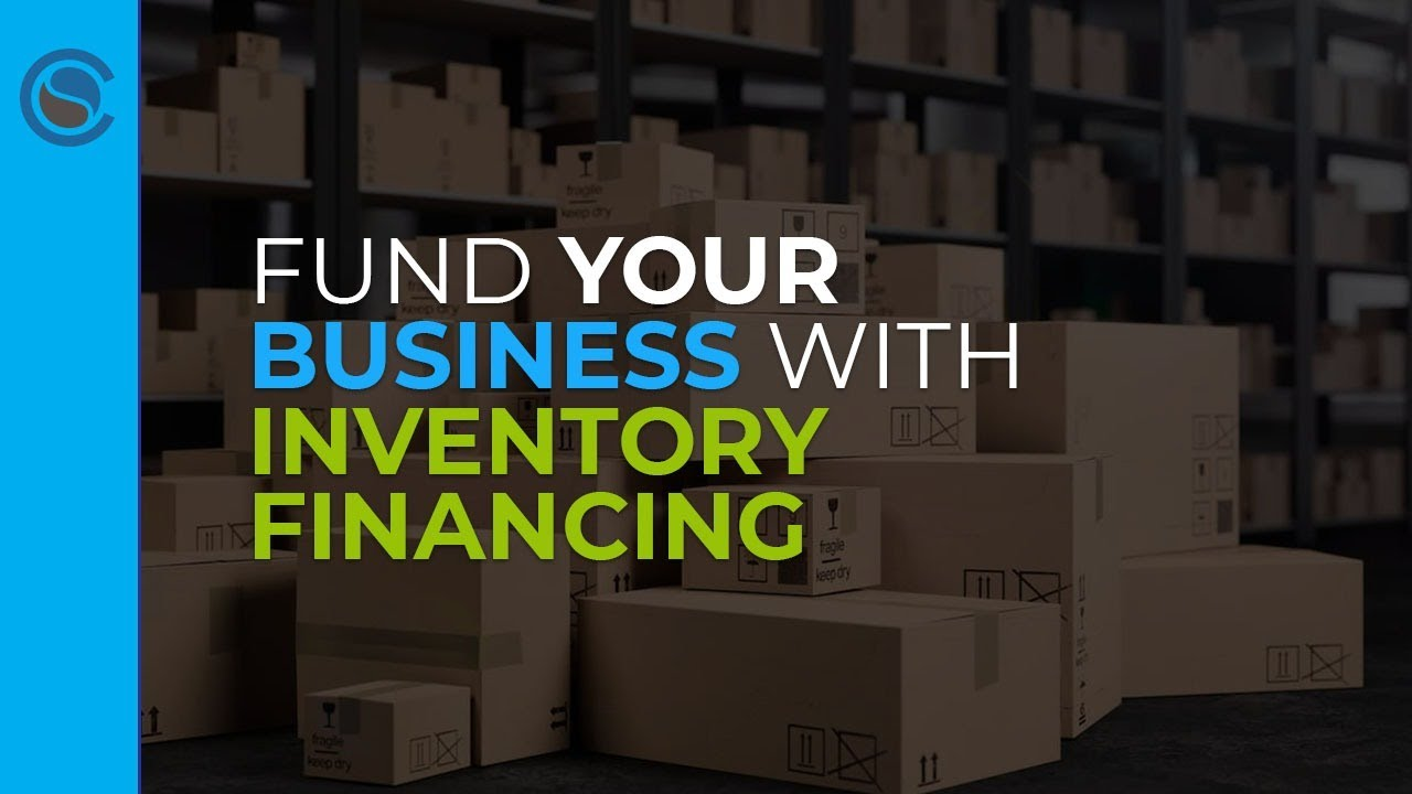 Fund Your Business with Inventory Financing