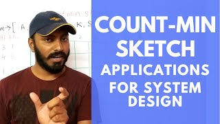 Count min sketch | Efficient algorithm for counting stream of data | system design components