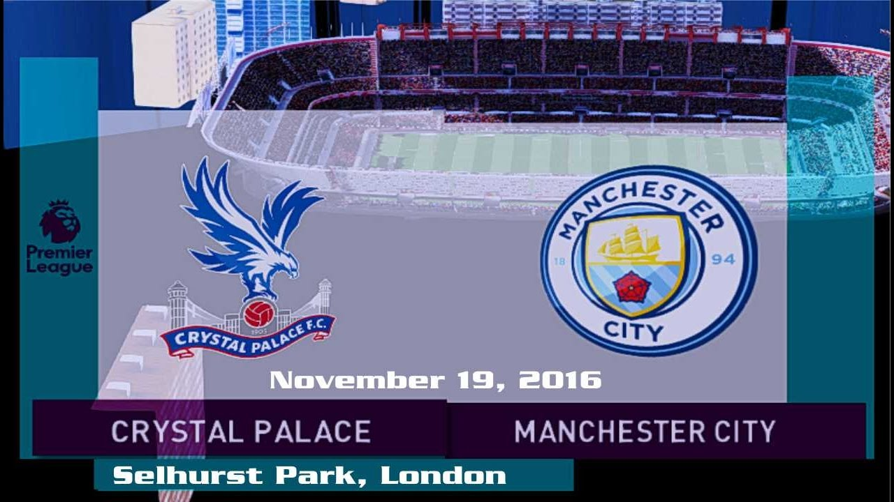 Download Crystal Palace vs Manchester City 1-2 All Goals & Highlights 19/11/2016   Premier League 2016/2017