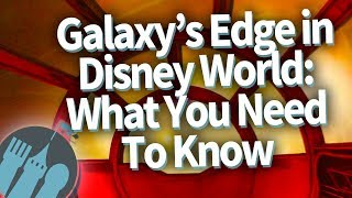 Galaxy's Edge in Disney World: What You Need To Know